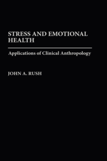 Stress and Emotional Health : Applications of Clinical Anthropology, Hardback Book