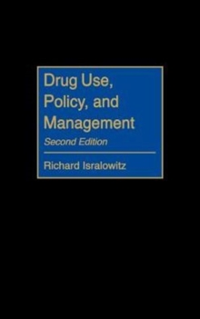 Drug Use, Policy, and Management, 2nd Edition, Hardback Book