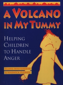 A Volcano in My Tummy : Helping Children to Handle Anger, Paperback / softback Book