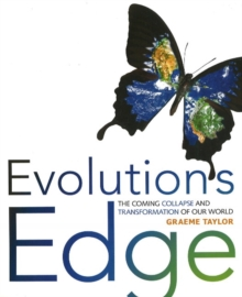 Evolution's Edge : The Coming Collapse and Transformation of Our World, Paperback / softback Book