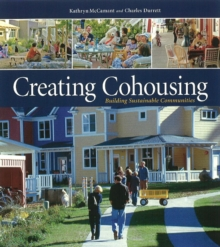Creating Cohousing : Building Sustainable Communities, Paperback / softback Book
