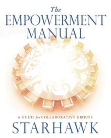 The Empowerment Manual : A Guide for Collaborative Groups, Paperback / softback Book