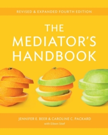 The Mediator's Handbook : Revised & Expanded Fourth Edition, Paperback Book