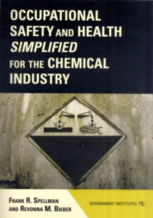 Occupational Safety and Health Simplified for the Chemical Industry, Paperback / softback Book