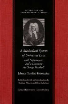 Methodical System of Universal Law : Or, the Laws of Nature & Nations -- with Supplements & a Discourse by George Turnbull, Paperback / softback Book