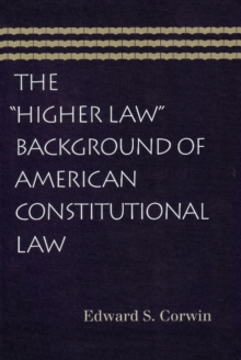 The Higher Law Background of American Constitutional Law, Paperback / softback Book