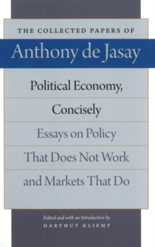 Political Economy, Concisely : Essays on Policy That Does Not Work & Markets That Do, Hardback Book