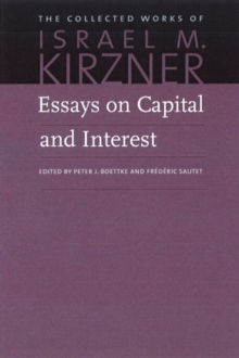 Essays on Capital & Interest : An Austrian Perspective, Hardback Book
