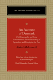 An Account of Denmark : With Francogallia & Some Considerations for the Promoting of Agriculture & Employing the Poor, Hardback Book