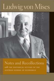 Notes & Recollections : With the Historical Setting of the Austrian School of Economics, Paperback / softback Book
