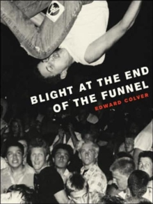 Blight At The End Of The Funnel, Paperback / softback Book