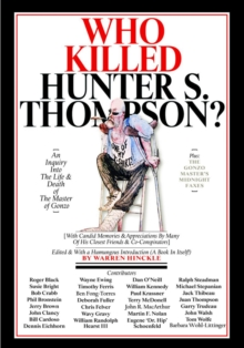 Who Killed Hunter S. Thompson? : The Picaresque Story of The Birth of Gonzo, Hardback Book
