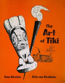 The Art Of Tiki, Hardback Book