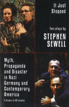 Myth, Propaganda and Disaster in Nazi Germany and Contemporary America/It Just Stopped, Paperback Book