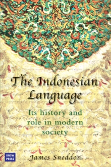 The Indonesian Language : Its History and Role in Modern Society, Paperback / softback Book