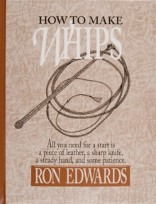 How to Make Whips, Hardback Book
