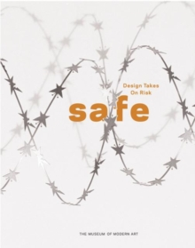 Safe : Design Takes On Risk, Paperback / softback Book