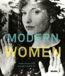 Modern Women : Women Artists at The Museum of Modern Art, Hardback Book