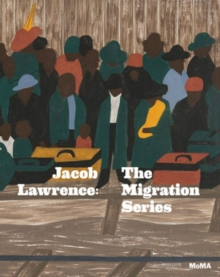 Jacob Lawrence : The Migration Series, Hardback Book