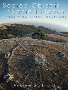 Sacred Objects and Sacred Places : Preserving Tribal Traditions, Paperback Book