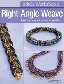 Stitch Workshop: Right-Angle Weave : Right-Angle Weave, Paperback / softback Book