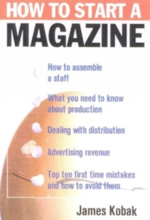 How to Start a Magazine : And Publish it Profitably, Hardback Book