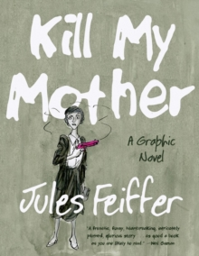 Kill My Mother : A Graphic Novel, Hardback Book