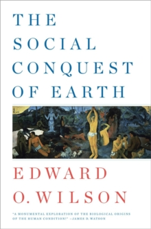 The Social Conquest of Earth, Hardback Book