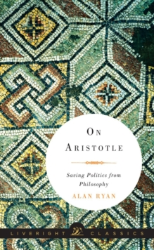 On Aristotle : Saving Politics from Philosophy, Hardback Book