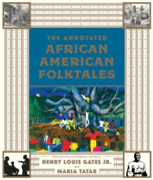 The Annotated African American Folktales, Hardback Book