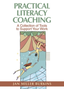 Practical Literacy Coaching : A Collection of Tools to Support Your Work, Paperback / softback Book