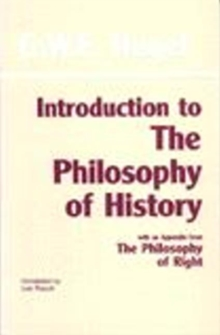 Introduction to the Philosophy of History : with selections from The Philosophy of Right, Paperback Book