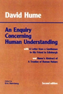 An Enquiry Concerning Human Understanding : with Hume's Abstract of A Treatise of Human Nature and A Letter from a Gentleman to His Friend in Edinburgh, Paperback / softback Book