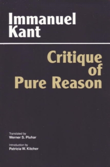 Critique of Pure Reason : Unified Edition (with all variants from the 1781 and 1787 editions), Paperback / softback Book