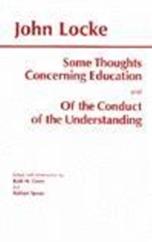 Some Thoughts Concerning Education and of the Conduct of the Understanding, Paperback / softback Book