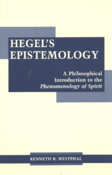 Hegel's Epistemology : A Philosophical Introduction to the Phenomenology of Spirit, Paperback / softback Book