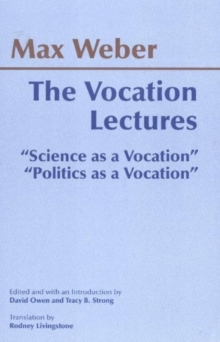 "The Vocation Lectures : ""Science as a Vocation""; ""Politics as a Vocation"", Hardback Book"