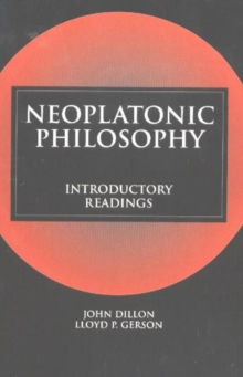 Neoplatonic Philosophy : Introductory Readings, Paperback Book