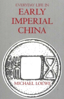 Everyday Life in Early Imperial China, Paperback / softback Book