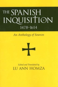 Spanish Inquisition, 1478-1614 : An Anthology of Sources, Paperback Book