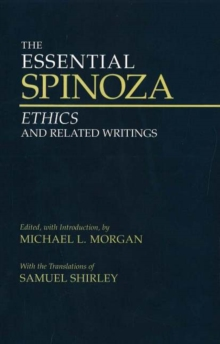 The Essential Spinoza : Ethics and Related Writings, Paperback Book