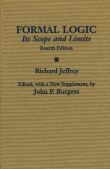 Formal Logic : Its Scope and Limits, Hardback Book