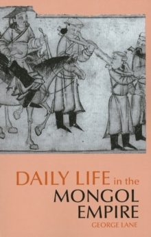 Daily Life in the Mongol Empire, Paperback Book