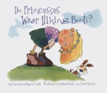 Do Princesses Wear Hiking Boots?, Hardback Book