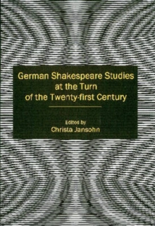 German Shakespeare Studies at the Turn of the Twenty-first Century, Hardback Book