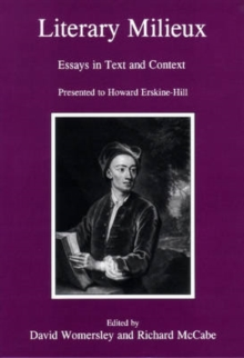 Literary Milieux : Essays in Text and Context: Presented to Howard Erskins-Hill, Hardback Book