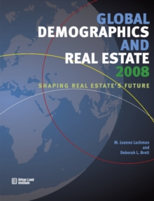 Global Demographics 2008 : Shaping Real Estate's Future, Paperback / softback Book