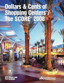 Dollars & Cents of Shopping Centers (R) / The SCORE (R) 2008, Mixed media product Book