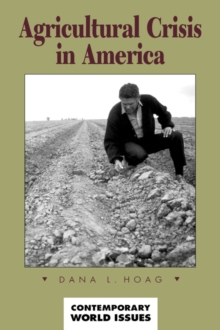 Agricultural Crisis in America : A Reference Handbook, Hardback Book