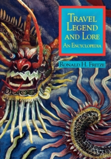 Travel Legend and Lore : An Encyclopedia, Hardback Book